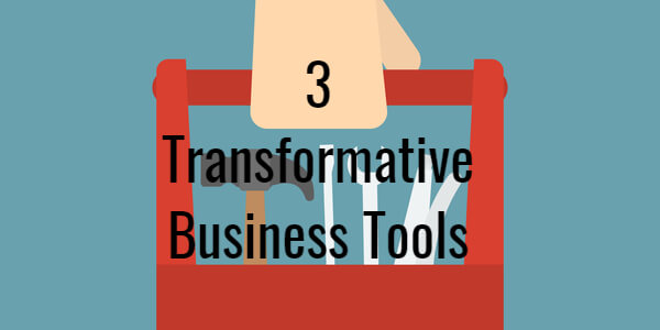 3 Transformative Business Tools